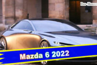 redesign and review youtube mazda 6 2022
