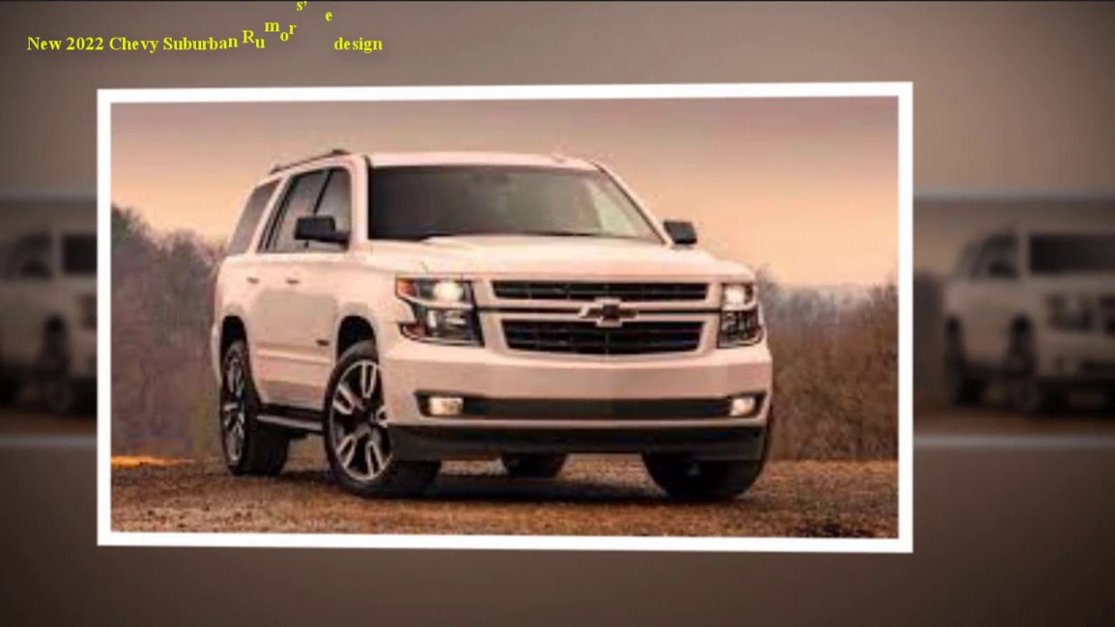 Overview 2022 Chevrolet Suburban Redesign
